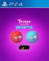Trover Saves The Universe for PlayStation 4