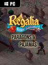 Regalia: Of Men and Monarchs - Paragons and Pajamas
