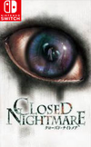 Closed Nightmare for Nintendo Switch