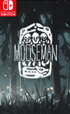 The Mooseman for Nintendo Switch