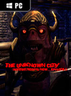The Unknown City (Horror Begins Now.....Episode 1) for PC