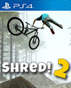 Shred! 2 for PlayStation 4