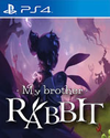 My Brother Rabbit for PlayStation 4