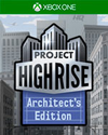 Project Highrise: Architect's Edition for Xbox One