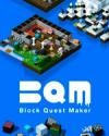 BQM - BlockQuest Maker- for PC