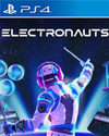 Electronauts for PlayStation 4