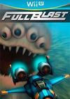 FullBlast for Nintendo Wii U