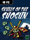 Skulls of the Shogun for PC