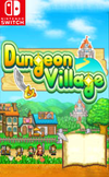 Dungeon Village for Nintendo Switch