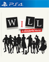 WILL: A Wonderful World for PlayStation 4