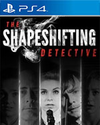 The Shapeshifting Detective for PlayStation 4