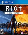 RIOT - Civil Unrest for PlayStation 4