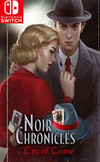 Noir Chronicles: City of Crime for Nintendo Switch