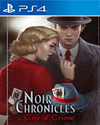 Noir Chronicles: City of Crime for PlayStation 4