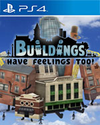 Buildings Have Feelings Too! for PlayStation 4