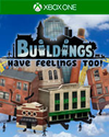 Buildings Have Feelings Too! for Xbox One