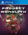 Project Monolith for PlayStation 4