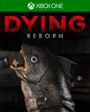 DYING: Reborn for Xbox One