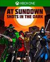AT SUNDOWN: Shots in the Dark for Xbox One