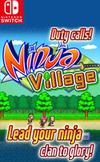 Ninja Village for Nintendo Switch