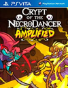 Crypt of the NecroDancer: AMPLIFIED for PS Vita