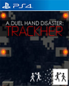 A Duel Hand Disaster: Trackher for PlayStation 4