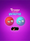 Trover Saves the Universe for PC