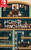 Homo Machina for Nintendo Switch