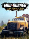 MudRunner - Old-timers DLC for PC
