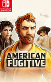 American Fugitive for Nintendo Switch