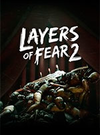 Layers of Fear 2 for PC