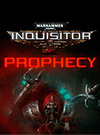 Warhammer 40,000: Inquisitor - Prophecy for PC