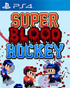 Super Blood Hockey for PlayStation 4