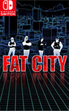 Fat City for Nintendo Switch