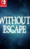 Without Escape for Nintendo 3DS