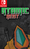 Atomic Heist for Nintendo Switch