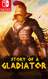 Story of a Gladiator for Nintendo Switch