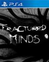 Fractured Minds for PlayStation 4