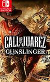 Call of Juarez: Gunslinger for Nintendo Switch