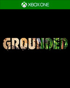 Grounded for Xbox One