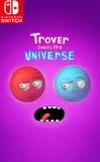 Trover Saves The Universe for Nintendo Switch