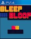 Bleep Bloop for PlayStation 4