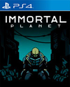 Immortal Planet for PlayStation 4