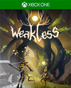 Weakless for Xbox One