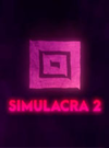 SIMULACRA 2 for PC