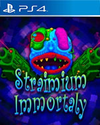 Straimium Immortaly for PlayStation 4