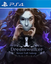 Dreamwalker: Never Fall Asleep for PlayStation 4