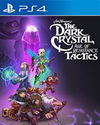 The Dark Crystal: Age of Resistance Tactics for PlayStation 4