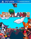 FoxyLand 2 for PS Vita