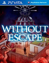 Without Escape for PS Vita